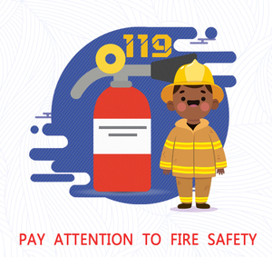 Pay attention to fire safety